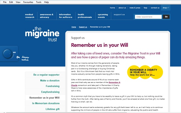 The Migraine Trust - After taking care of loved ones, consider The Migraine Trust in your Will and see how a piece of paper can do truly amazing things.