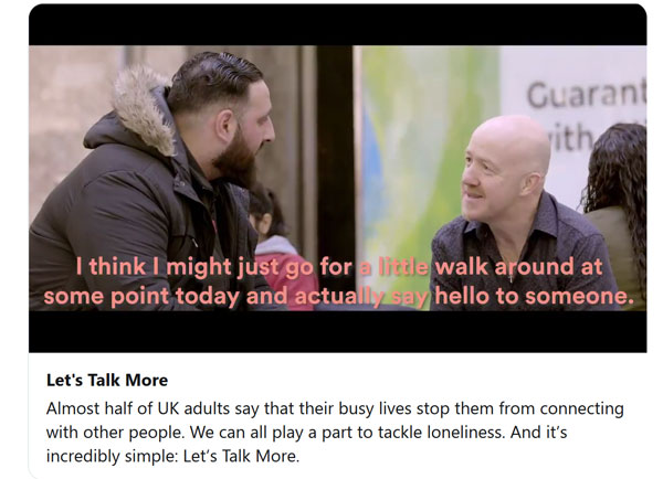 Still from End Loneliness video - two men have a chat. One says 'I think I might just just go for a little walk around and actually say hello to someone'